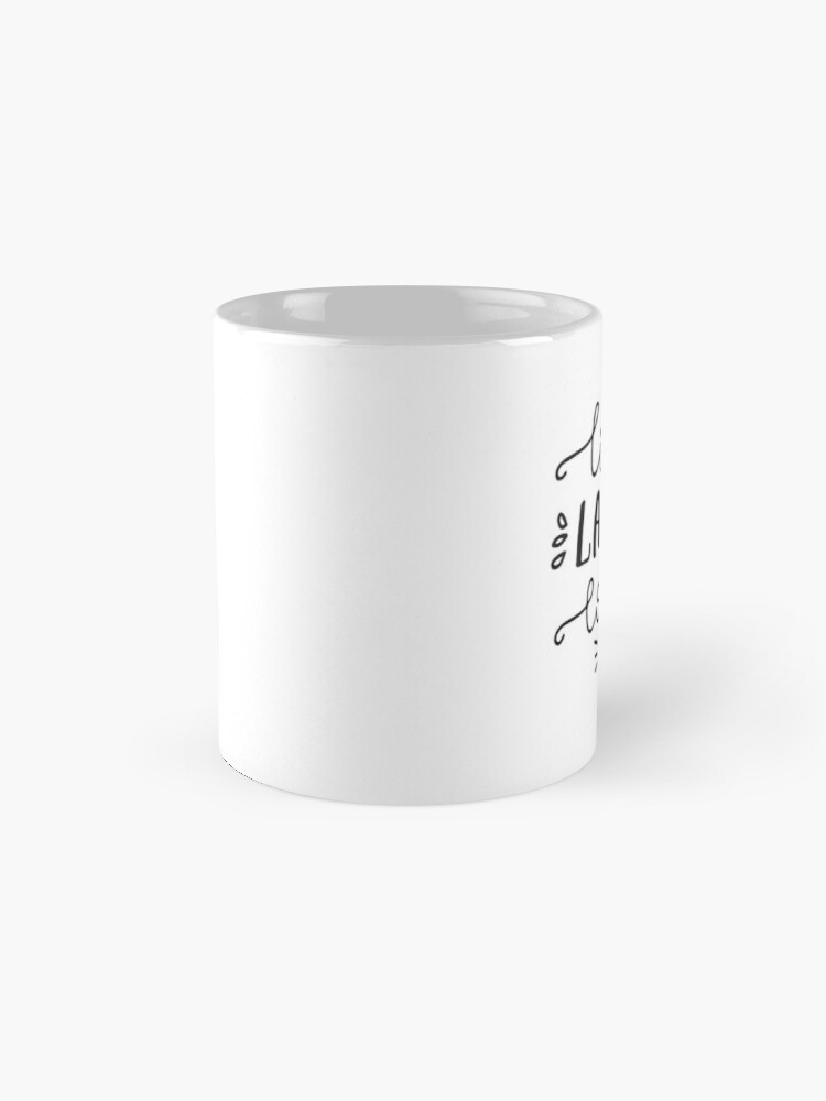Alternate view of Live Laugh Loads - PrEP Mugs