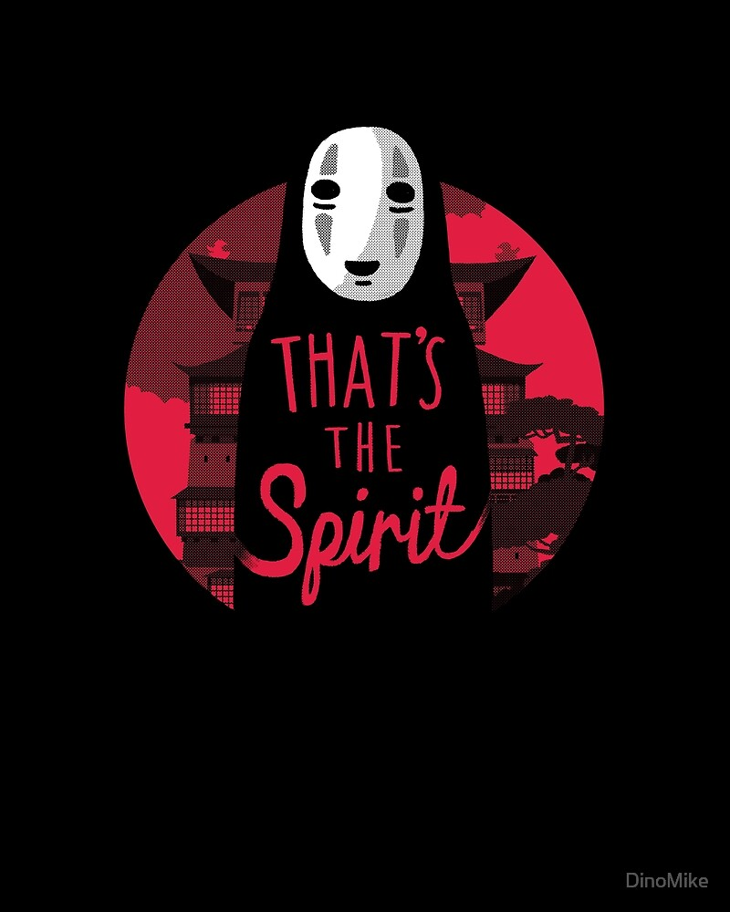That's The Spirit by DinoMike
