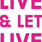 Leben und leben lassen von IdeasForArtists