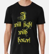 Ich werde mit der Ehre kämpfen Premium T-Shirt