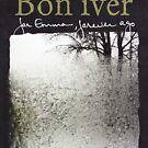 Bon Iver - Bon Iver - Für Emma - Forever Ago - Album von TM490