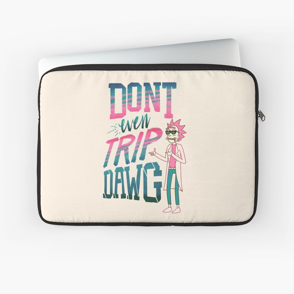 Don't Even Trip, Dawg Laptop Sleeve