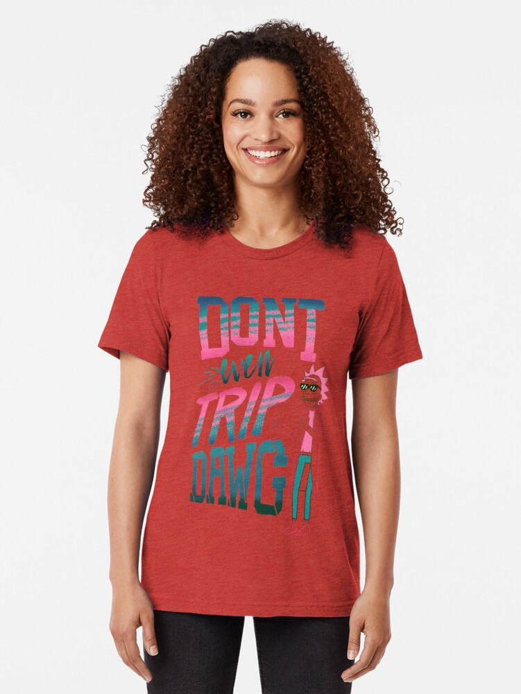 Alternate view of Don't Even Trip, Dawg Tri-blend T-Shirt
