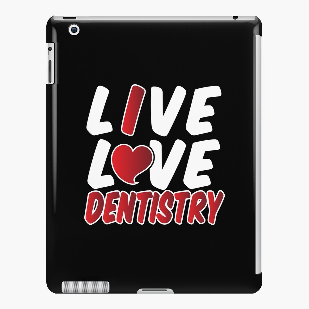 Live Love Dentistry Quote Dental Hygienist Accessories Office Art | iPad  Case & Skin