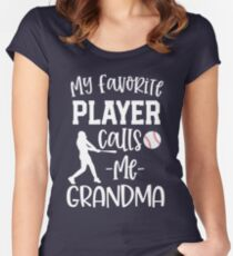 My favorite player calls me Grandma Baseball Gift womens Fitted Scoop T-Shirt