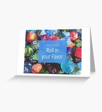 May the Dice Roll in Your Favor Greeting Card