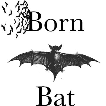 BORN BAT by Bollywoodsikks