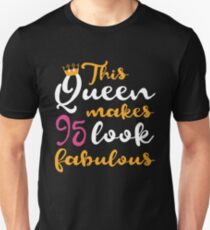 This Girl Makes 95 Look Fabulous T-Shirt 95th Birthday Gift Slim Fit T-Shirt