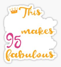 This Girl Makes 95 Look Fabulous T-Shirt 95th Birthday Gift Sticker