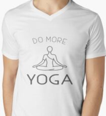 Do more yoga V-Neck T-Shirt
