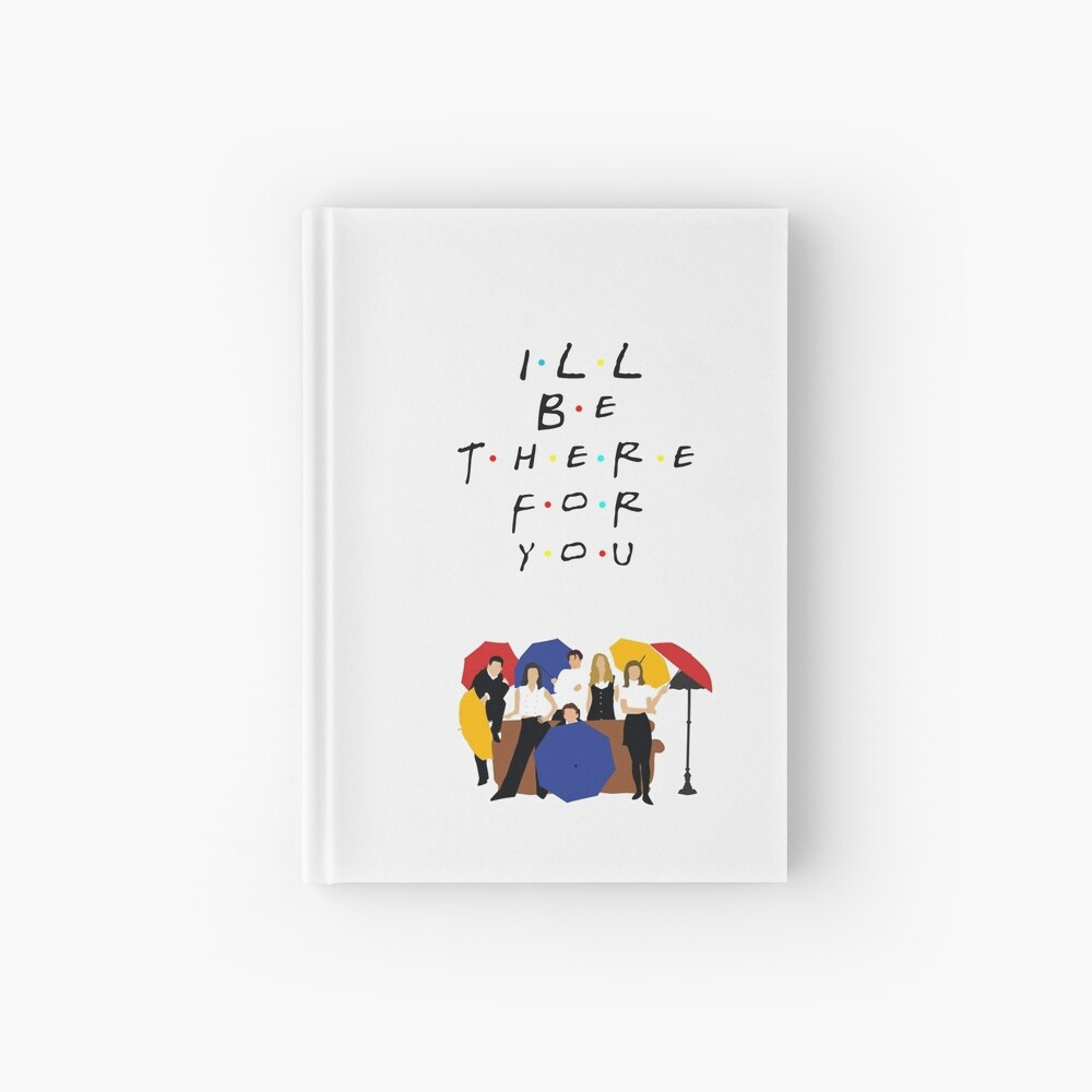 I'll be there for you - tv show Hardcover Journal