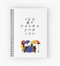 I'll be there for you - tv show Spiral Notebook