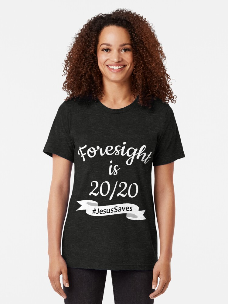 Alternate view of Foresight is 2020 #JesusSaves Tri-blend T-Shirt