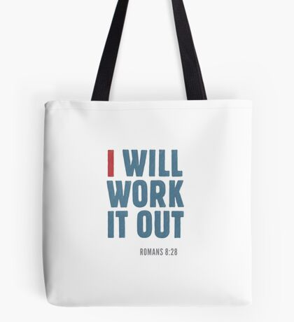 I will work it out - Romans 8:28 Tote Bag