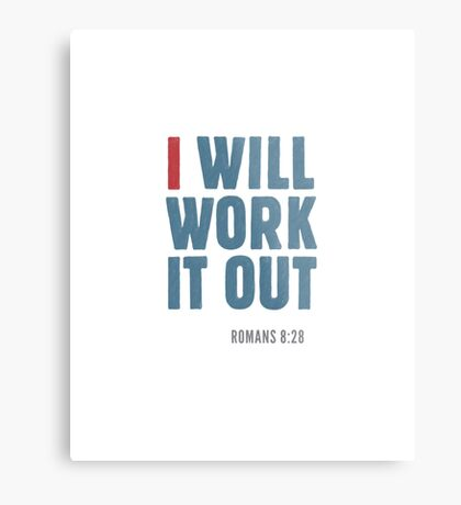I will work it out - Romans 8:28 Metal Print