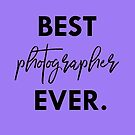 best photographer ever by smagifts
