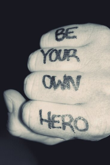 be your own hero by Maddy Weber