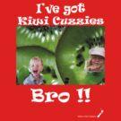 I've got Kiwi Cuzzies Bro!! T-shirt by Aerhona
