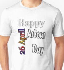 Apr 26th  Arbour Day Fun Gift idea Unisex T-Shirt