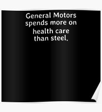 General Motors spends more on health care than steel Poster