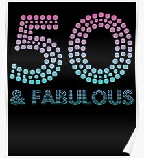 50 And Fabulous T Shirt 50th Birthday Gift Year Old Poster