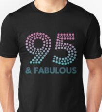 95 And Fabulous T-Shirt 95th Birthday Shirt Gift 95 Year Old Slim Fit T-Shirt