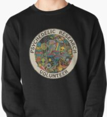 Psychedelic Research Volunteer  Pullover Sweatshirt