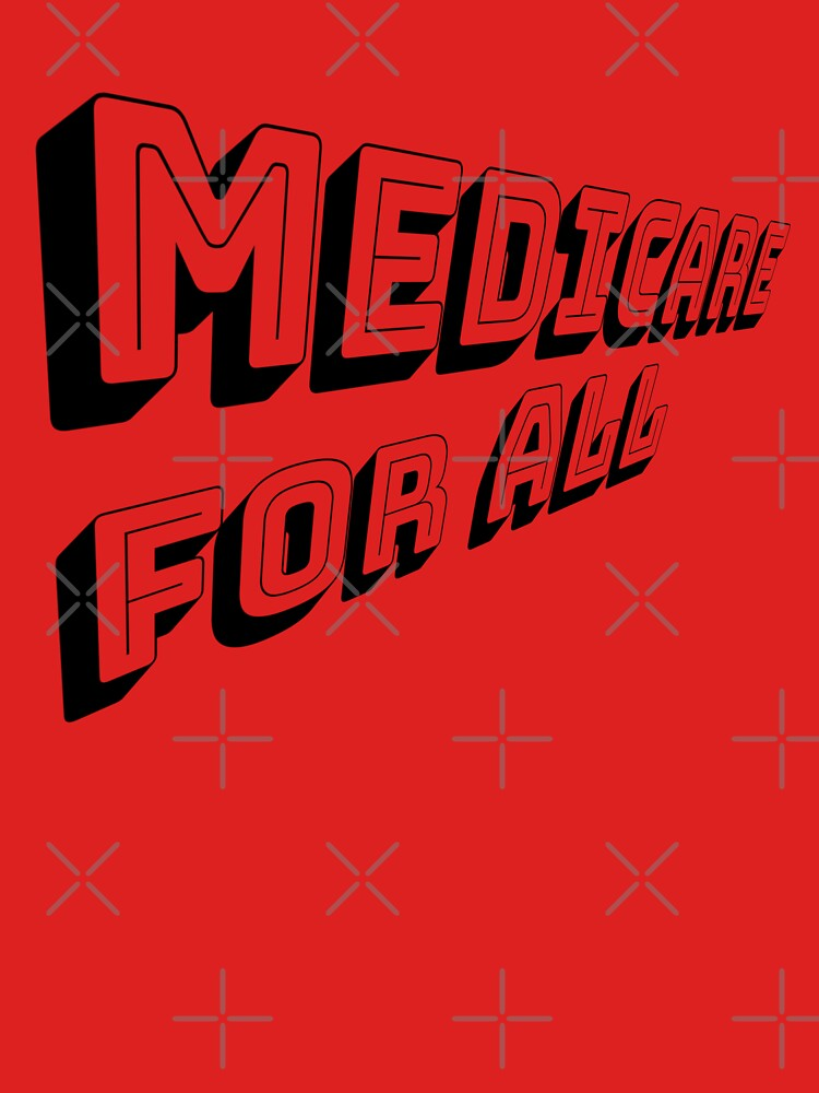 MEDICARE FOR ALL is Comin' Atcha - Perspective 2 (Black Text) by willpate