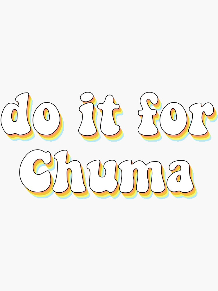 do it for chuma by SydneyBrashears