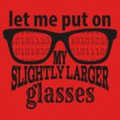 IT Crowd Inspired - Moss - Slightly Larger Glasses - Nerd Humor - Sitcom Quotes by traciv