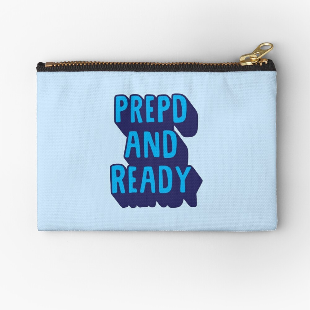 PrEP'D and Ready Zipper Pouch