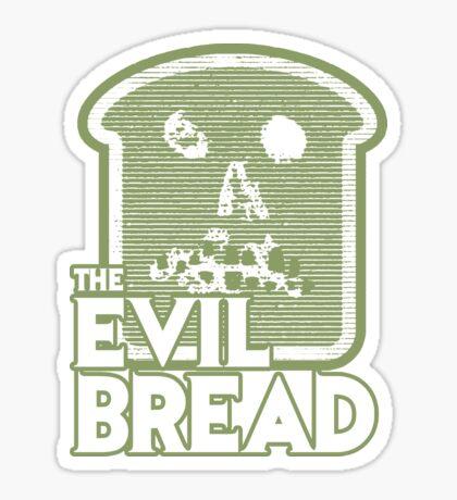 The Evil Bread Sticker