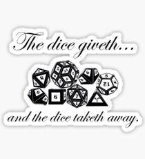 The Dice Giveth Sticker