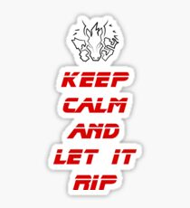 Keep Calm and Let it Rip Sticker