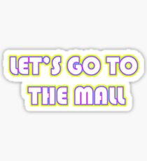 Let's Go To The Mall Sticker