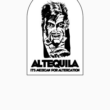 Altequila by lipbiter