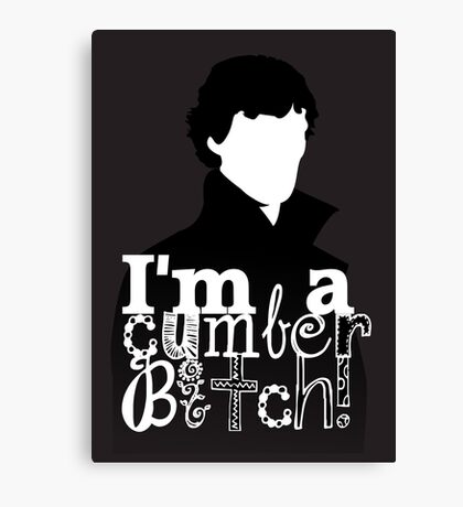 I'm A Cumberbitch Canvas Print