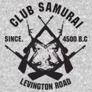 Club Samurai by LevingtonRoad