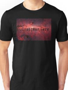 Disappear Here (Space) Unisex T-Shirt