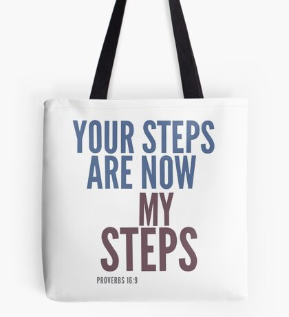 Your steps are now my steps - Proverbs 16:9 Tote Bag