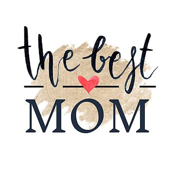 The Best Mom by overstyle