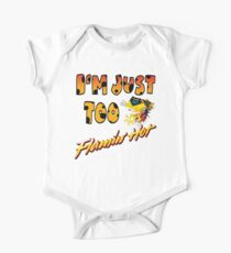 I'm Just Too Flamin' Hot Short Sleeve Baby One-Piece