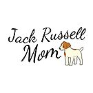 Jack Russell Terrier Mom by tribbledesign