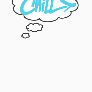 "Think: ""Chill"" by geekmorris"