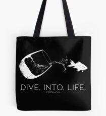 DIVE. INTO. LIFE. (W) Tote Bag