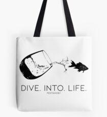 DIVE. INTO. LIFE. (B) Tote Bag