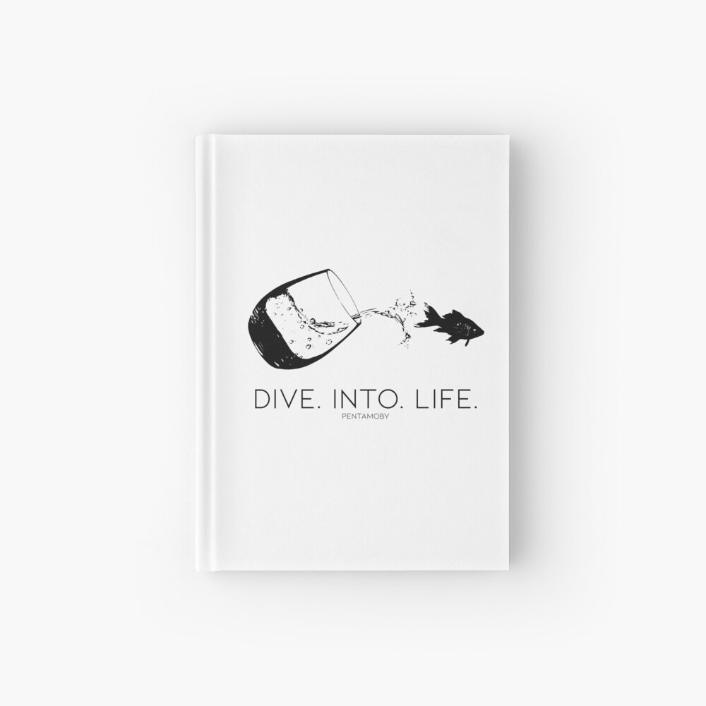DIVE. INTO. LIFE. (B) Hardcover Journal