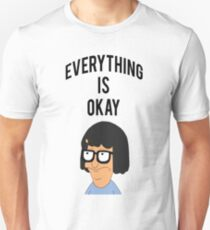 EVERYTHING IS OKAY! Unisex T-Shirt