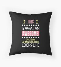 Systems Administrator Job Awesome Looks Cool Funny Birthday Floor Pillow