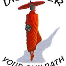 DISCOVER YOUR OWN PATH by BWBConcepts